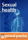 Sexual Health : General Practice: The Integrative Approach Series - eBook
