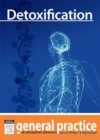 Detoxification : General Practice: The Integrative Approach Series - eBook