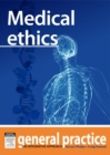 Medical Ethics : General Practice: The Integrative Approach Series - eBook
