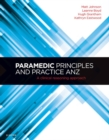 Paramedic Principles and Practice ANZ - E-Book : A Clinical Reasoning Approach - eBook