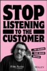 Stop Listening to the Customer : Try Hearing Your Brand Instead - eBook