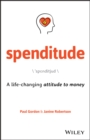 Spenditude : A Life-changing Attitude to Money - eBook