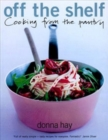 Off the Shelf : Cooking from the pantry - Book