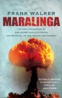 Maralinga : The chilling expose of our secret nuclear shame and betrayal of our troops and country - eBook