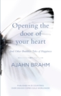 Opening the Door of Your Heart : And other Buddhist tales of happiness - Book