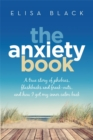 The Anxiety Book : Information on panic attacks, health anxiety, postnatal depression and parenting the anxious child - Book