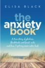 The Anxiety Book : Information on panic attacks, health anxiety, postnatal depression and parenting the anxious child - eBook