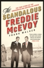 The Scandalous Freddie McEvoy : The true story of the swashbuckling Australian rogue - eBook