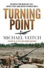 Turning Point : The Battle for Milne Bay 1942 - Japan's first land defeat in World War II - eBook