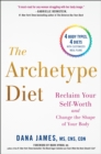 The Archetype Diet : Reclaim Your Self-Worth and Change the Shape of Your Body - Book