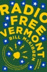 Radio Free Vermont : A Fable of Resistance - eBook