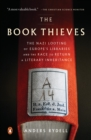 The Book Thieves : The Nazi Looting of Europe's Libraries and the Race to Return a Literary Inheritance - eBook