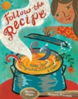 Follow the Recipe : Poems About Imagination, Celebration, and  Cake - Book