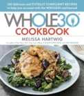 The Whole30 Cookbook : 150 Delicious and Totally Compliant Recipes to Help You Succeed with the Whole30 and Beyond - eBook