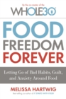 Food Freedom Forever : Letting Go of Bad Habits, Guilt, and Anxiety Around Food - eBook