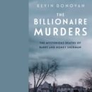 The Billionaire Murders : The Mysterious Deaths of Barry and Honey Sherman - eAudiobook