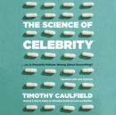 The Science of Celebrity . . . or Is Gwyneth Paltrow Wrong About Everything? - eAudiobook