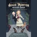 Aggie Morton, Mystery Queen: The Body under the Piano - eAudiobook