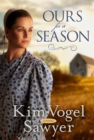 Ours for a Season : A Novel - Book