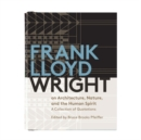 Frank Lloyd Wright On Architecture, Nature, And the Human Spirit : Quotes Bk Frank Lloyd Wright - Book