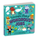 The Wonderful Book of Wondrous Jobs Board Book - Book