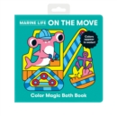 Marine Life On the Move Color Magic Bath Book - Book