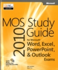 MOS 2010 Study Guide for Microsoft Word, Excel, PowerPoint, and Outlook Exams - Book