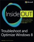 Troubleshoot and Optimize Windows 8 Inside Out : The Ultimate, In-Depth Troubleshooting and Optimizing Reference - eBook