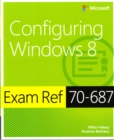 Configuring Windows (R) 8 : Exam Ref 70-687 - Book