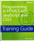Programming in HTML5 with JavaScript and CSS3 : Training Guide - Book