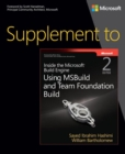 Supplement to Inside the Microsoft Build Engine : Using MSBuild and Team Foundation Build - Book