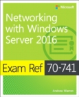 Exam Ref 70-741 Networking with Windows Server 2016 - Book