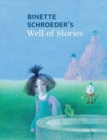 Binette Schroeder's Well of Stories - Book