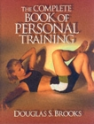 The Complete Book of Personal Training - Book