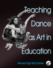 Teaching Dance as Art in Education - Book