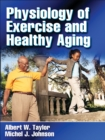 Physiology of Exercise and Healthy Aging - Book