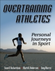 Overtraining Athletes : Personal Journeys in Sport - Book