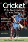 Cricket : 99.94 Tips to Improve Your Game - Book
