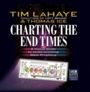 Charting the End Times : A Visual Guide to Understanding Bible Prophecy - Book