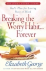 Breaking the Worry Habit...Forever! : God's Plan for Lasting Peace of Mind - Book