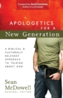 Apologetics for a New Generation : A Biblical and Culturally Relevant Approach to Talking About God - Book