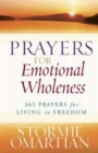 Prayers for Emotional Wholeness : 365 Prayers for Living in Freedom - Book