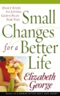 Small Changes for a Better Life : Daily Steps to Living God's Plan for You - eBook