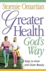 Greater Health God's Way : Seven Steps to Inner and Outer Beauty - eBook