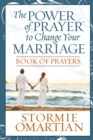 The Power of Prayer to Change Your Marriage Book of Prayers - eBook