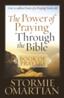 The Power of Praying Through the Bible Book of Prayers - eBook