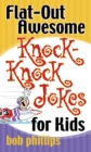 Flat-Out Awesome Knock-Knock Jokes for Kids - eBook