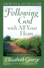 Following God with All Your Heart Growth and Study Guide : Believing and Living God's Plan for You - eBook
