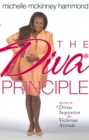 The DIVA Principle : Secrets to Divine Inspiration for Victorious Attitude - eBook