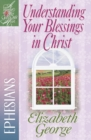 Understanding Your Blessings in Christ : Ephesians - eBook
